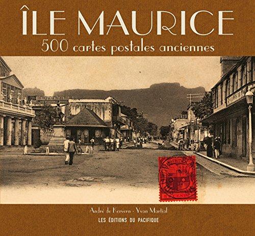 Île Maurice. 500 cartes postales anciennes par Andre De kervern