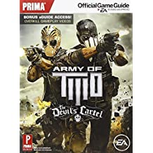 Army of Two: The Devil's Cartel: Prima Official Game Guide (Prima Official Game Guides) by Alex Musa (2013-03-26)