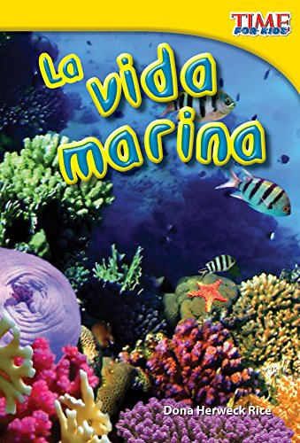 La Vida Marina (Sea Life) (Spanish Version) (Upper Emergent) (Time for Kids Nonfiction Readers)