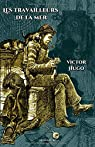Les travailleurs de la mer: - Edition illustrée par 58 gravures - Texte intégral par Hugo