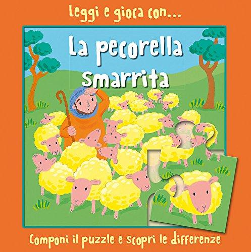 Leggi e gioca con... la pecorella smarrita. Ediz. illustrata