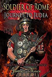 Soldier of Rome: Journey to Judea (The Artorian Chronicles Book 5) (English Edition)