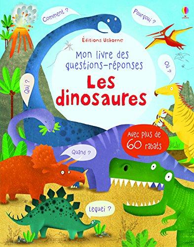 Les dinosaures - Mon livre des questions-réponses par Katie Daynes