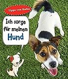 Hund, Ich sorge für...: Haustierratgeber