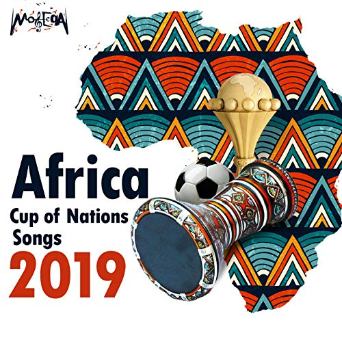 Africa Cup of Nations Songs 2019