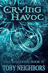 Crying Havoc (The Five Kingdoms Book 4) (English Edition)