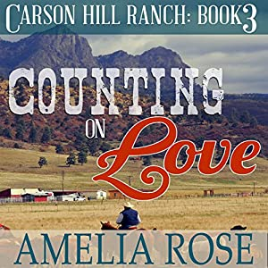 Counting On Love Carson Hill Ranch Book 3 Audio