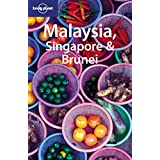 Malaysia, Singapore & Brunei (Lonely Planet Malaysia, Singapore & Brunei: A Travel Survival Kit)