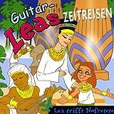 Lea trifft Nofretete (Guitar-Leas Zeitreisen, Teil 4) - Step Laube