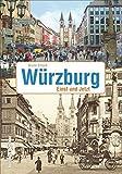 Zeitsprünge Würzburg - Einst und jetzt: Bildband mit 55 Bildpaaren, die in der Gegenüberstellung von historischen und aktuellen Fotografien die .. - Weinhäuser früher und heute (Sutton Zeitsprünge) - Bruno Erhard