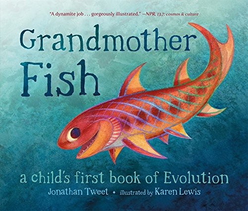Grandmother Fish: A Child's First Book of Evolution