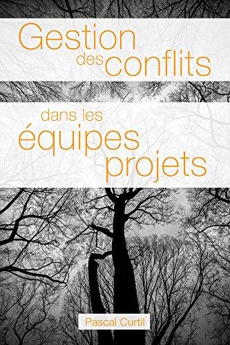 Gestion des conflits dans les équipes projet multimédia par Pascal Curtil