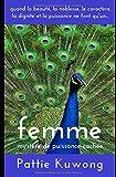 Telecharger Livres Femme Mystere de Puissance Cachee Quand la beaute la noblesse le caractere la dignite et la puissance ne font qu un (PDF,EPUB,MOBI) gratuits en Francaise