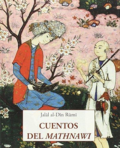 Cuentos Del Mathnawi (LOS PEQUEÑOS LIBROS DE LA SABIDURIA) por JALAL AL-DIN RUMI