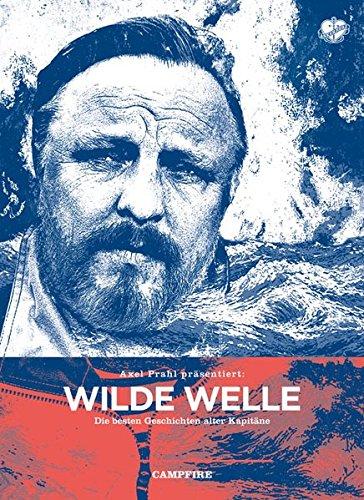 Wilde Welle: Axel Prahl präsentiert: Die besten Geschichten alter Kapitäne (Campfire) -