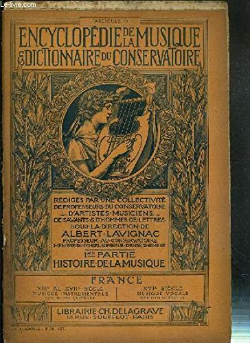ENCYCLOPEDIE DE LA MUSIQUE & DICTIONNAIRE DU CONSERVATOIRE - PREMIERE PARTIE : HISTOIRE DE LA MUSIQUE - FASCICULE 40 : FRANCE - XIII° AU XVII° SIECLES + XVI° SIECLE : A PROPOS DE LA MUSIQUE FRANCAISE A L'EPOQUE DE LA RENAISSANCE PAR HENRY EXPERT.