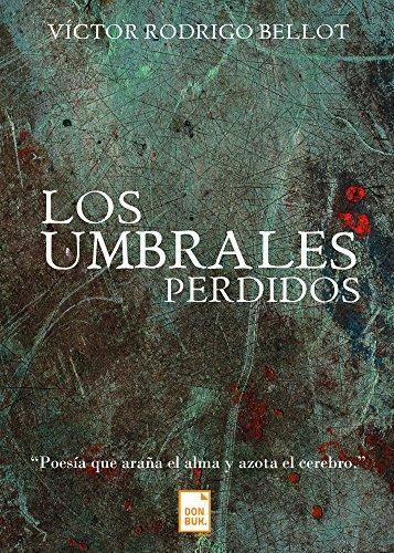 LOS UMBRALES PERDIDOS por VICTOR RODRIGO BELLOT