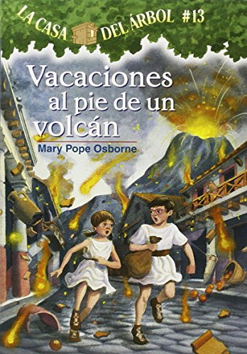 Vacaciones Al Pie De Un Volcan (La Casa Del Arbol / Magic Tree House) por Mary Pope Osborne