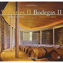 Bodegas II : arquitectura y diseño = Wineries II : architecture & design