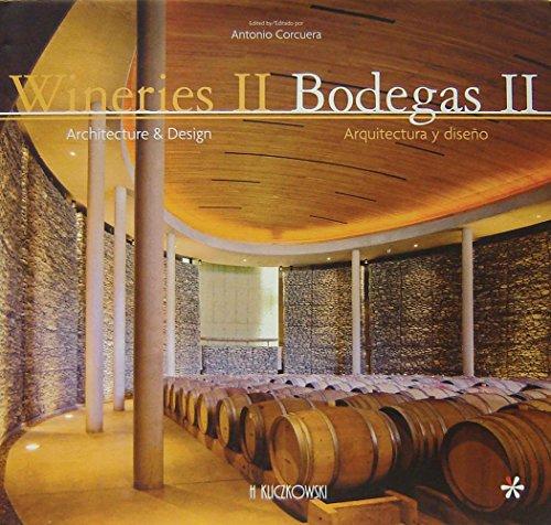 Wineries/bodegas II - architecture & design/arquitectura y diseño: v. II