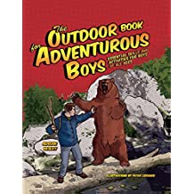 The Outdoor Book for Adventurous Boys: Essential Skills and Activities for Boys of All Ages