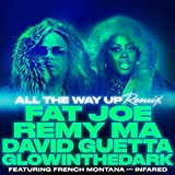All The Way Up (Remix) (feat. French Montana & Infared) [Explicit]