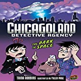 The Bark in Space: Chicagoland Detective Agency, Book 5