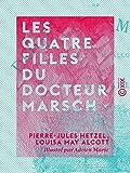 Les Quatre Filles du docteur Marsch (French Edition)