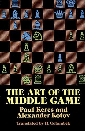 The Art of the Middle Game (Dover Chess) by Keres, Paul, Kotov, Alexander (1989) Paperback
