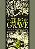 The Thing from the Grave and Other Stories (The EC Comics Library)