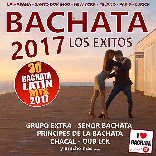 Bachata 2017 - Los Exitos