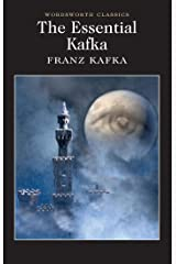 The Essential Kafka: The Castle; The Trial; Metamorphosis and Other Stories (Wordsworth Classics) Paperback