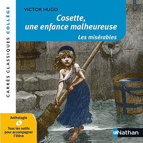 Cosette, une enfance malheureuse - Les Misérables par Victor Hugo