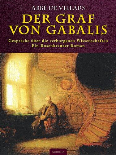 Der Graf von Gabalis - Gespräche über die verborgenen Wissenschaften: Ein Rosenkreuzer-Roman