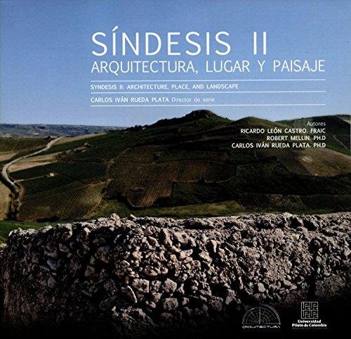 Síndesis II / Syndesis II: Arquitectura, lugar y paisaje / Architecture, place, and landscape (Lugar e hibridación cultural en la arquitectura moderna nº 4)
