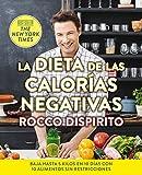 La dieta de las calorías negativas/ The Negative Calorie Diet: Baja hasta 5 kilos en 10 dias con 10 alimentos sin restricciones / 10 All You Can Eat Foods