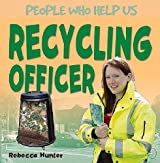 Recycling Officer (People Who Help Us)