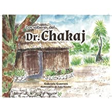 Los saberes del Dr. Chakaj: Herbolaria maya (Los saberes del Dr. Chakaj  nº 1) (Spanish Edition)