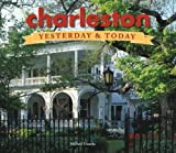 Charleston: Yesterday & Today [Hardcover] by Michael Trouche