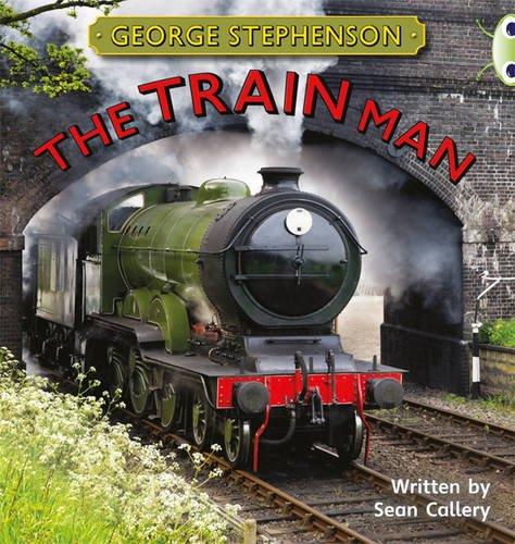 NF Gold B/2b George Stephenson: The Train Man (Bug Club)