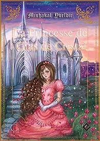 La Princesse de Glas de Cristal (Chroniques de Glas de Cristal t. 1) par Mishakal Yveldir