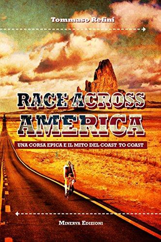 Race across America. Una corsa epica e il mito del coast to coast (Sul filo di lana) por Tommaso Refini