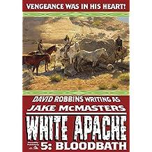 Bloodbath (A White Apache Western Book 5)