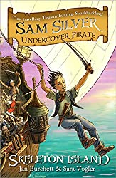 Skeleton Island: Book 1 (Sam Silver: Undercover Pirate)
