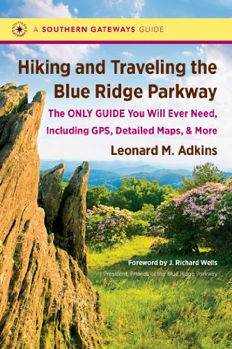 Hiking and Traveling the Blue Ridge Parkway: The Only Guide You Will Ever Need, Including GPS, Detailed Maps, and More (Southern Gateways Guides) (English Edition)