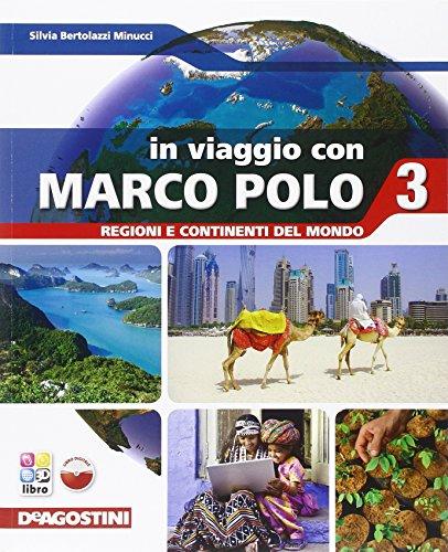 In viaggio con Marco Polo. Con Atlante-Carte mute. Per la Scuola media. Con espansione online