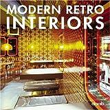 Modern Retro Interiors: Engl. /Dt. /Span. /Franz. /Ital. (Interior Design)