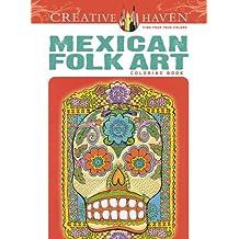 Creative Haven Mexican Folk Art Coloring Book (Creative Haven Coloring Books)