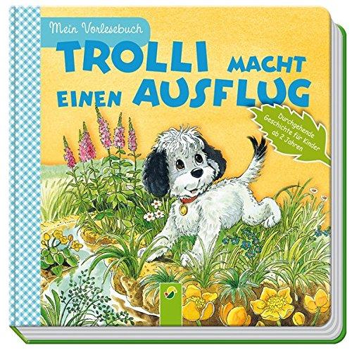 Trolli macht einen Ausflug: Mein Vorlesebuch. Durchgehende Geschichte für Kinder ab 2 Jahren