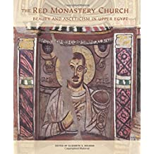 The Red Monastery Church: Beauty and Asceticism in Upper Egypt